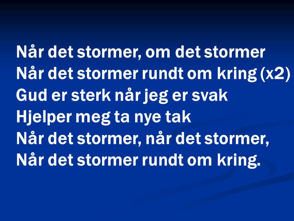 Når det stormer, om det stormer