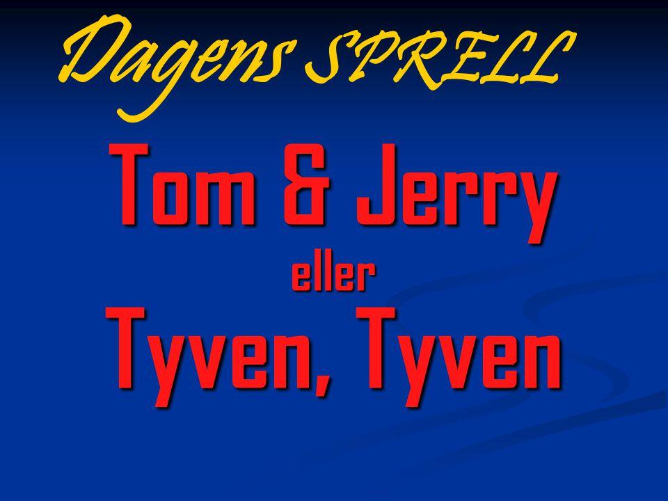 Dagens SPRELL Tom & Jerry eller Tyven, Tyven