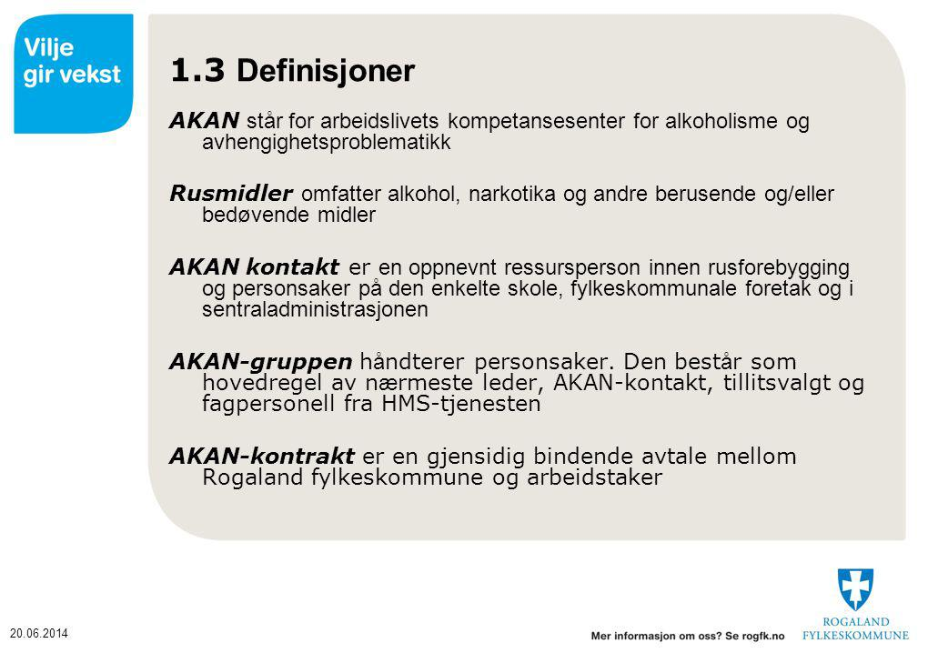 1.3 Definisjoner AKAN står for arbeidslivets kompetansesenter for alkoholisme og avhengighetsproblematikk.