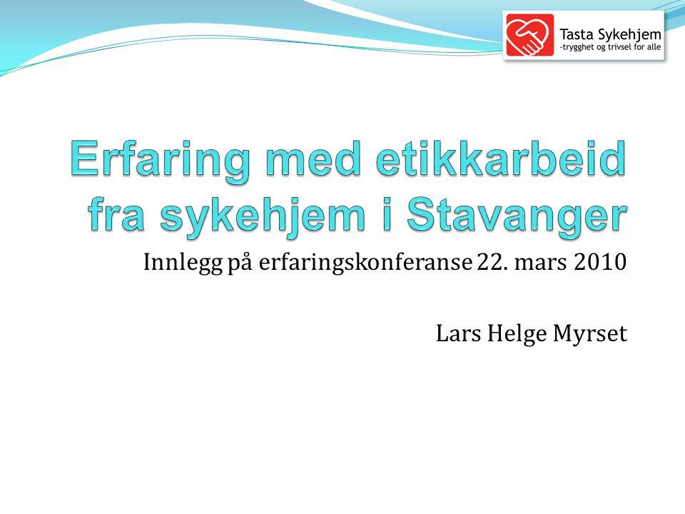 Erfaring med etikkarbeid fra sykehjem i Stavanger