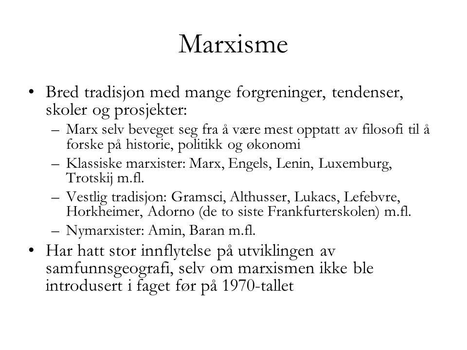 Marxisme Bred tradisjon med mange forgreninger, tendenser, skoler og prosjekter: