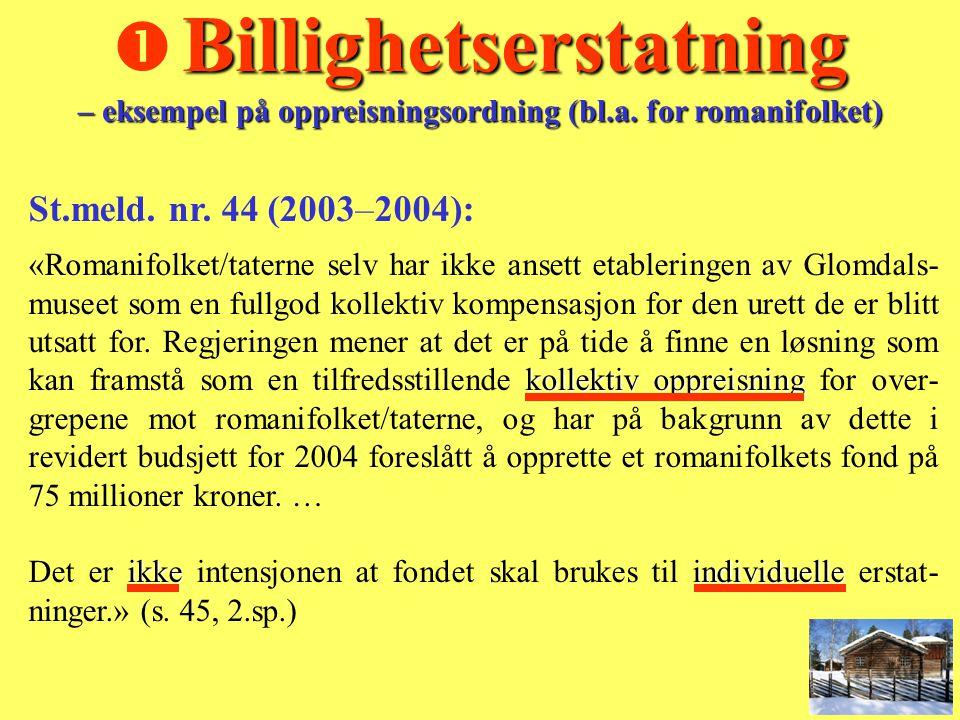  Billighetserstatning – eksempel på oppreisningsordning (bl. a