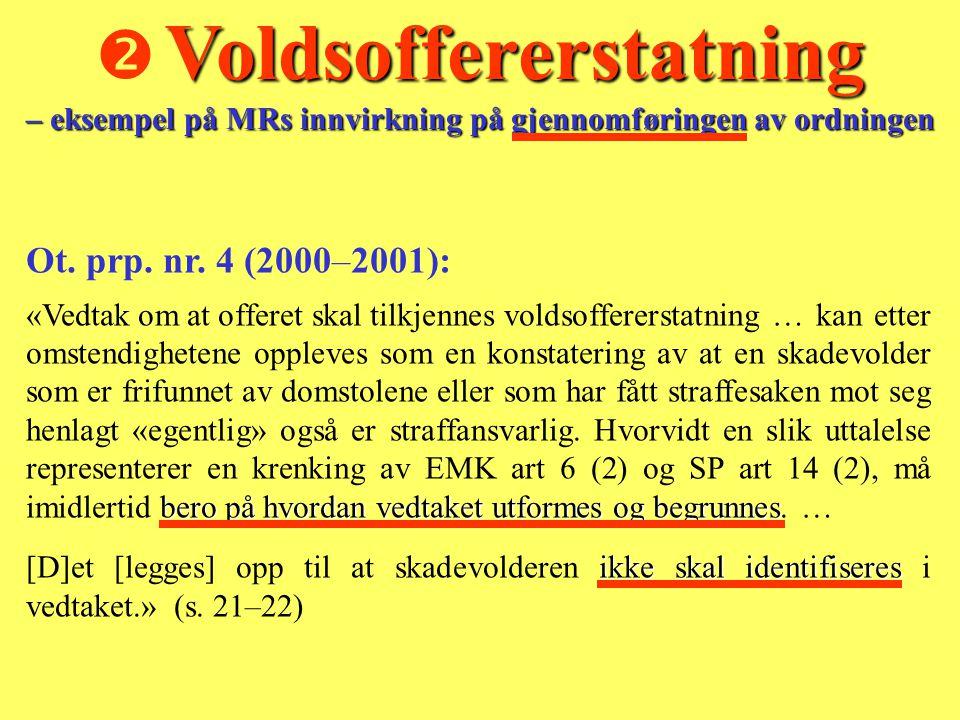  Voldsoffererstatning – eksempel på MRs innvirkning på gjennomføringen av ordningen