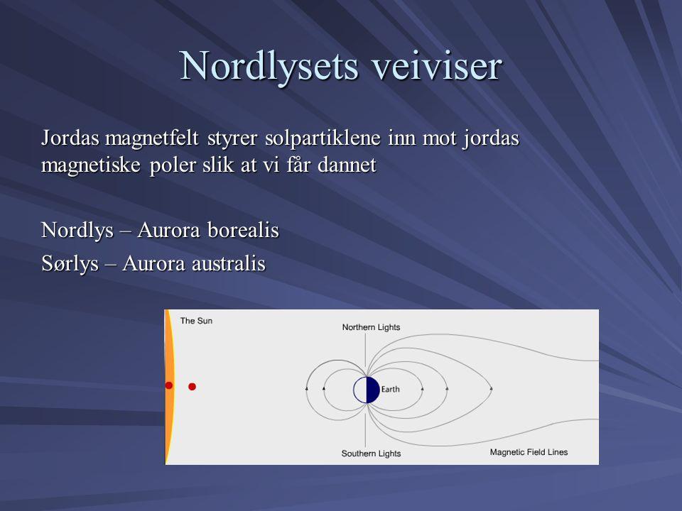 Nordlysets veiviser Jordas magnetfelt styrer solpartiklene inn mot jordas magnetiske poler slik at vi får dannet.