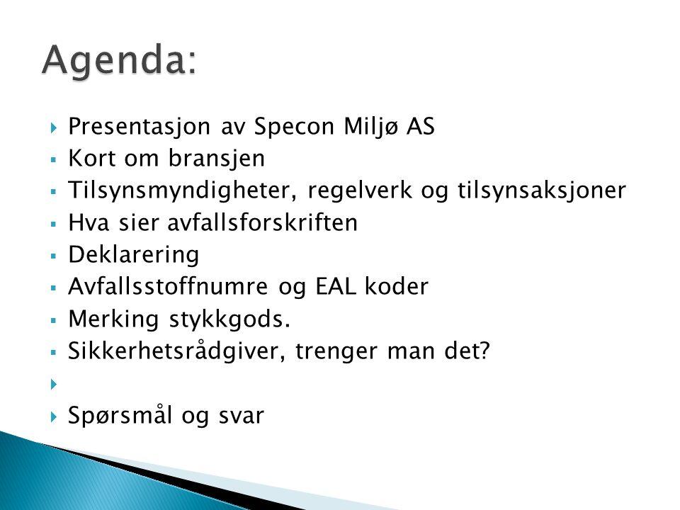 Agenda: Presentasjon av Specon Miljø AS Kort om bransjen