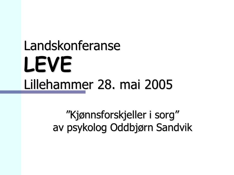 Landskonferanse LEVE Lillehammer 28. mai 2005