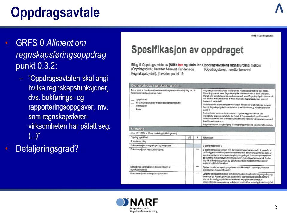 Oppdragsavtale GRFS 0 Allment om regnskapsføringsoppdrag punkt 0.3.2: