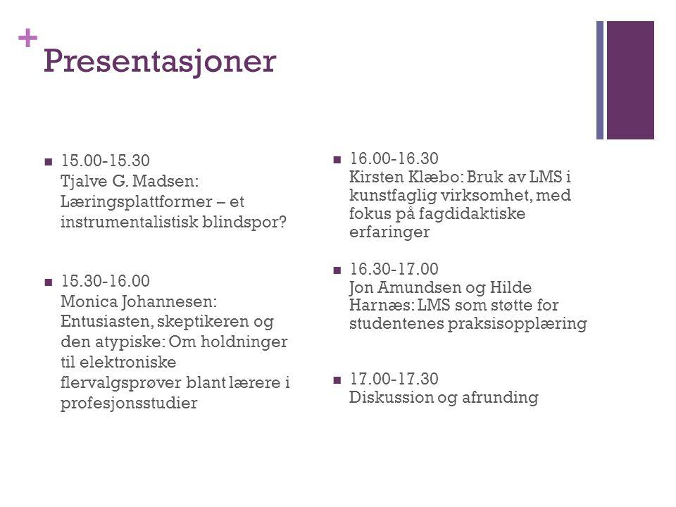 Presentasjoner 15.00-15.30 Tjalve G. Madsen: Læringsplattformer – et instrumentalistisk blindspor