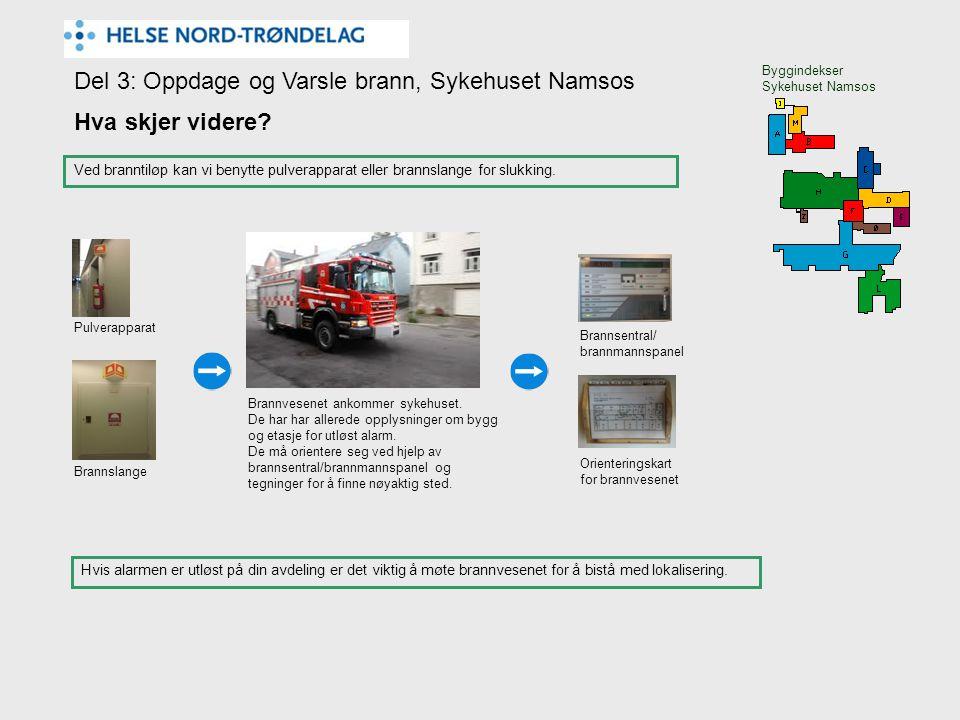 Del 3: Oppdage og Varsle brann, Sykehuset Namsos