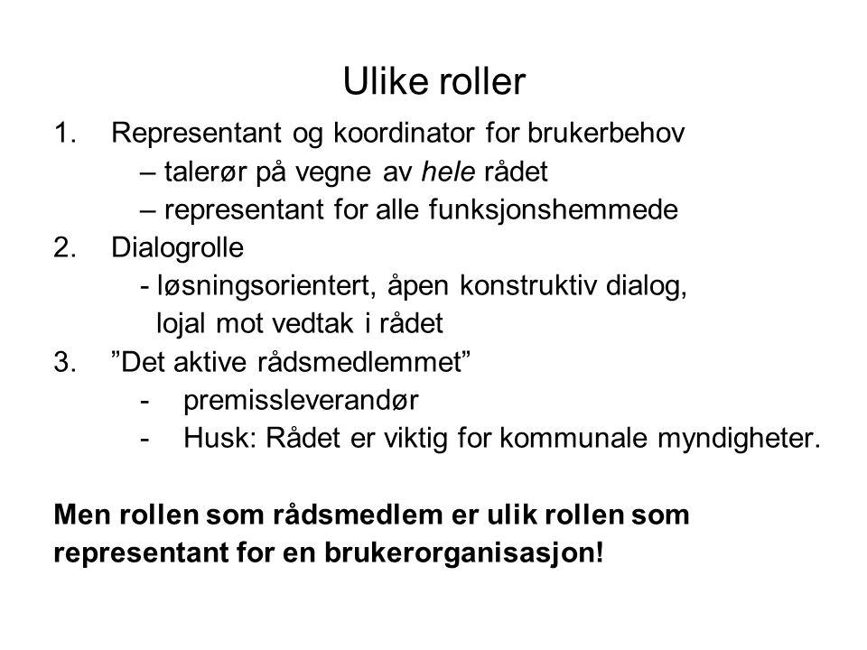 Ulike roller Representant og koordinator for brukerbehov