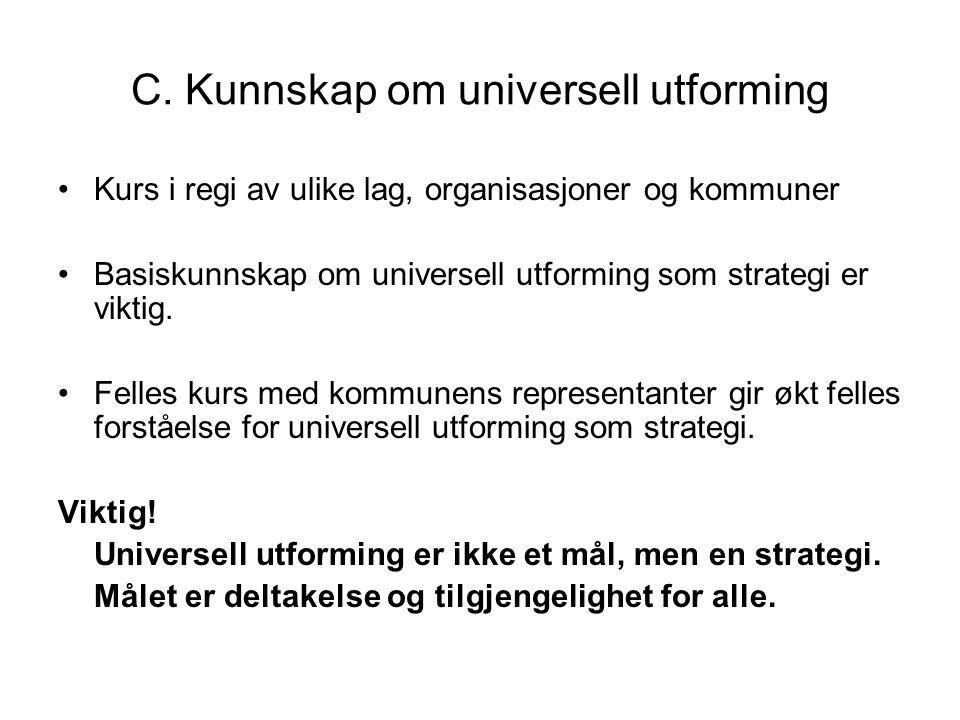 C. Kunnskap om universell utforming