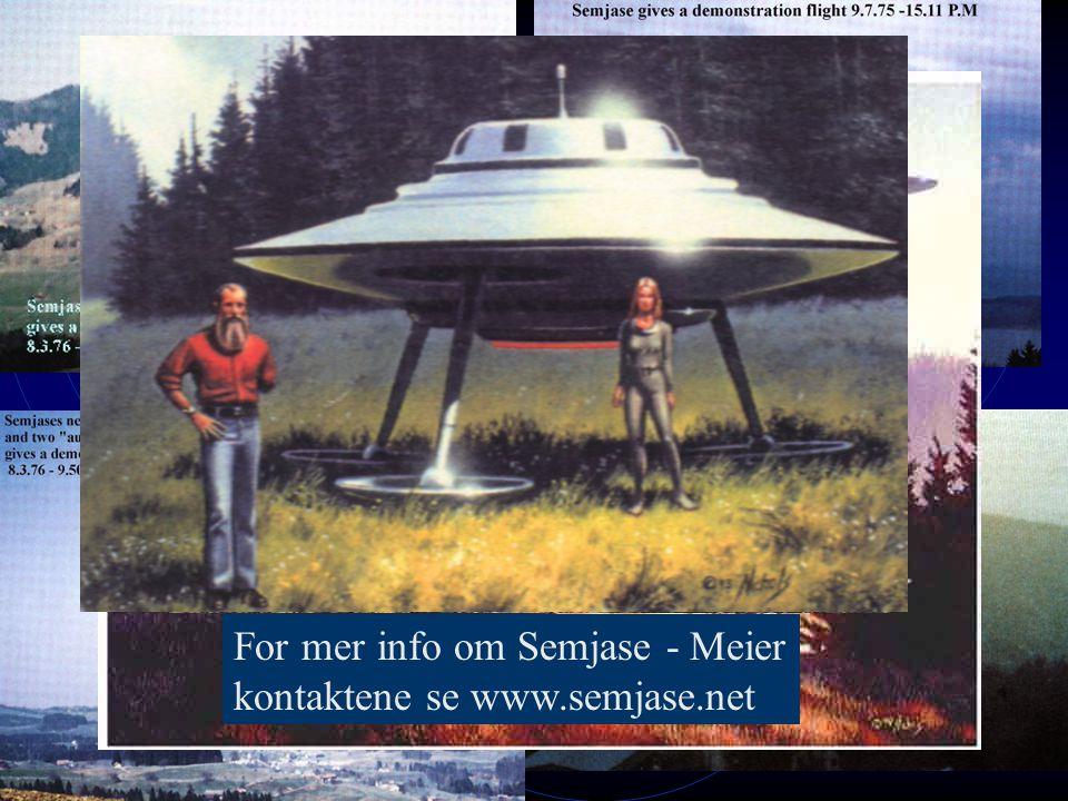 For mer info om Semjase - Meier kontaktene se www.semjase.net