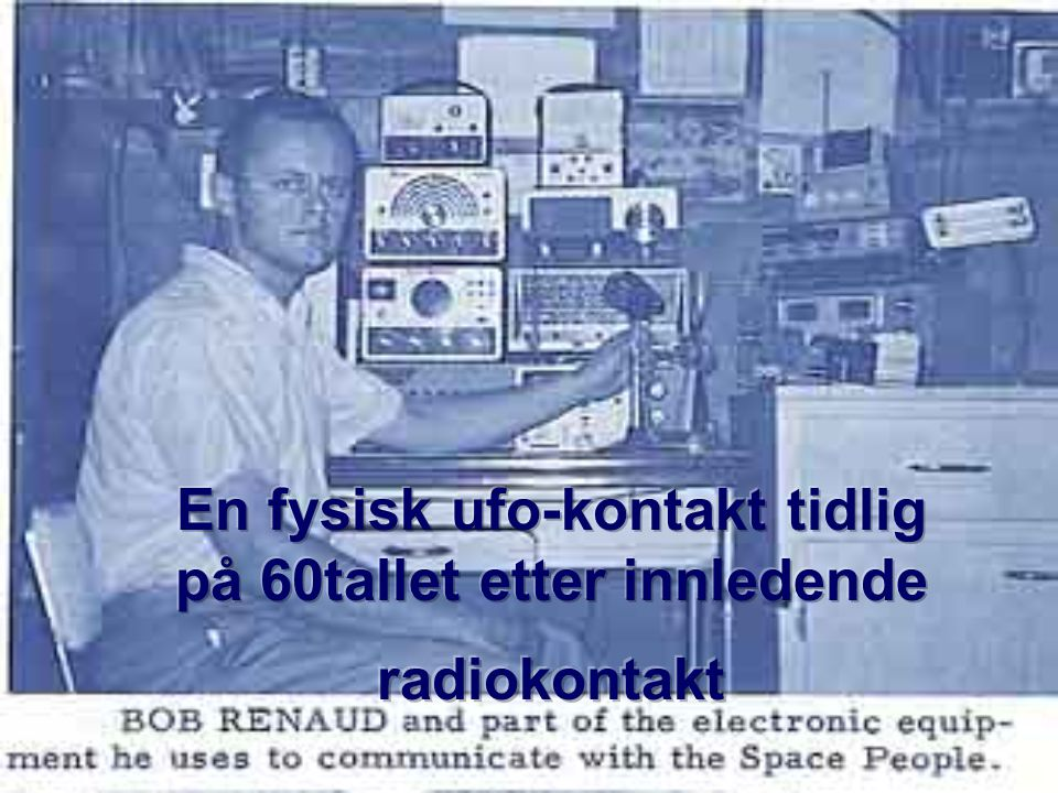 En fysisk ufo-kontakt tidlig på 60tallet etter innledende radiokontakt