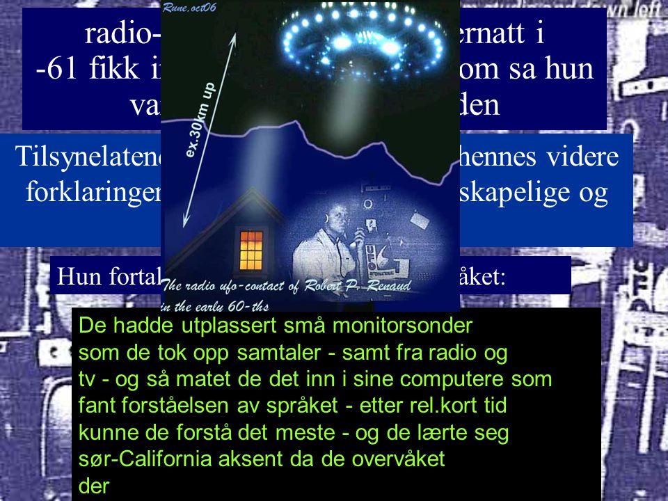 radio-amatør som en sommernatt i -61 fikk inn en kvinnestemme som sa hun var på romskip rundt jorden