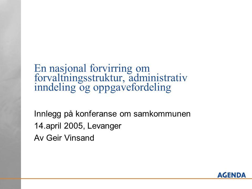 En nasjonal forvirring om forvaltningsstruktur, administrativ inndeling og oppgavefordeling