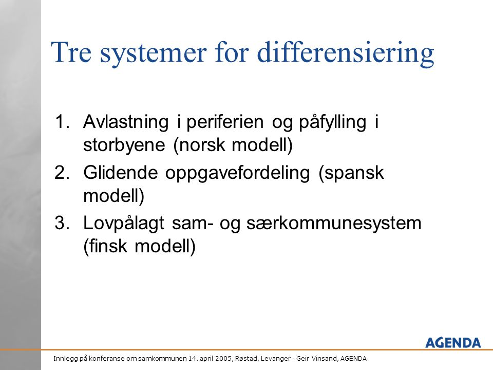 Tre systemer for differensiering