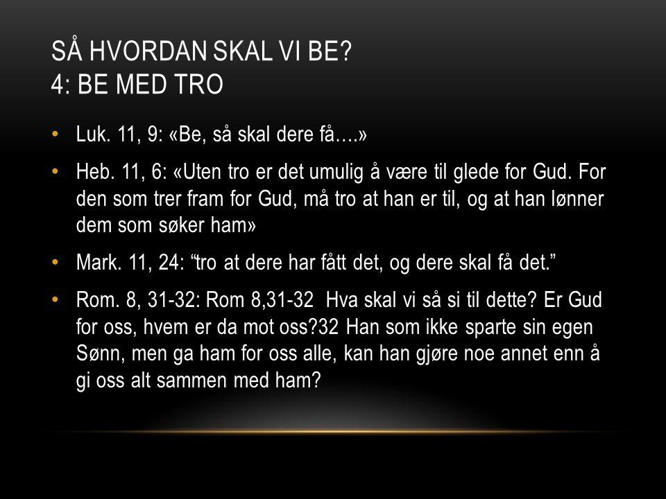 Så hvordan skal vi be 4: Be med tro