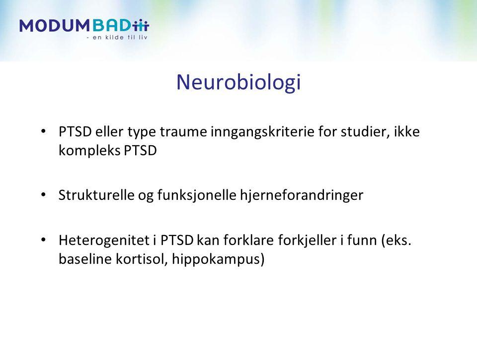 Neurobiologi PTSD eller type traume inngangskriterie for studier, ikke kompleks PTSD. Strukturelle og funksjonelle hjerneforandringer.