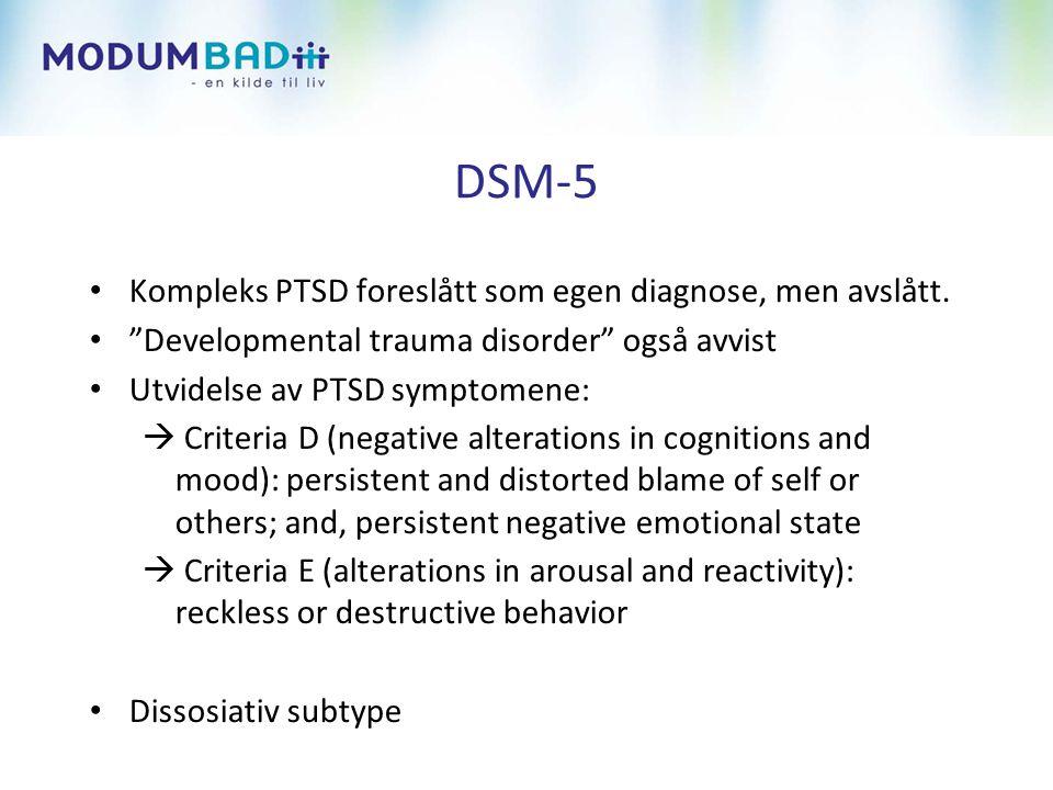 DSM-5 Kompleks PTSD foreslått som egen diagnose, men avslått.