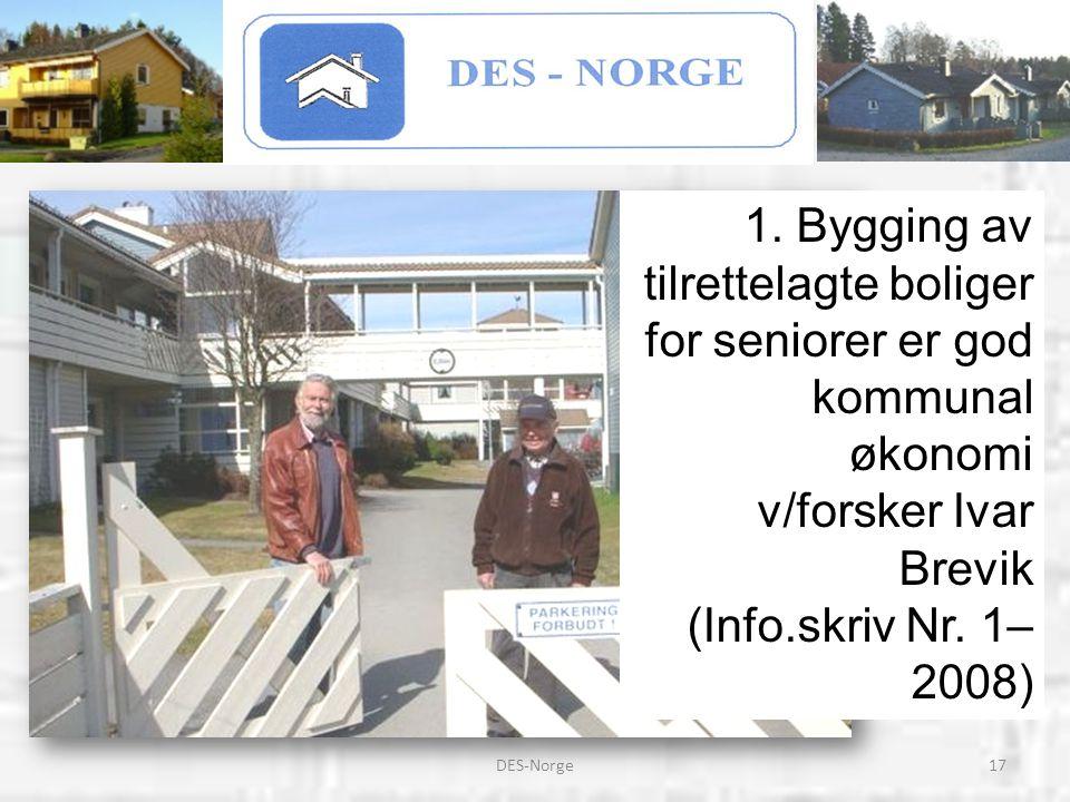 1. Bygging av tilrettelagte boliger for seniorer er god kommunal