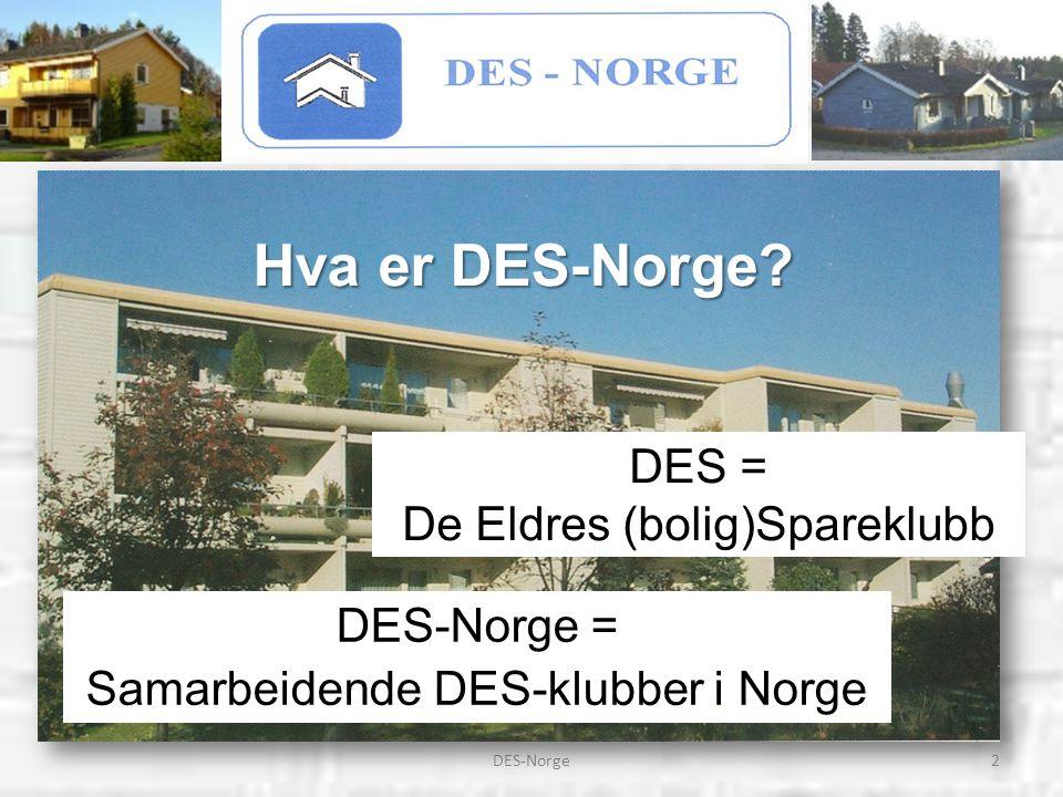 Hva er DES-Norge DES = De Eldres (bolig)Spareklubb DES-Norge =