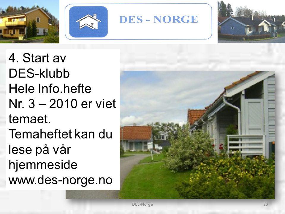 DES-klubb Hele Info.hefte Nr. 3 – 2010 er viet temaet.