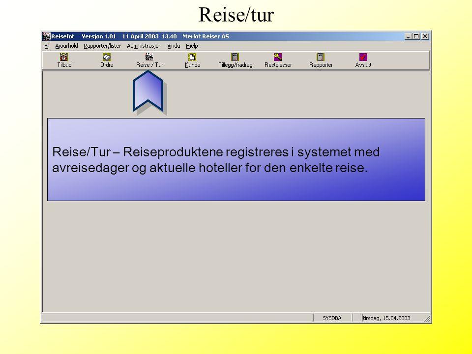 Reise/tur Reise/Tur – Reiseproduktene registreres i systemet med avreisedager og aktuelle hoteller for den enkelte reise.