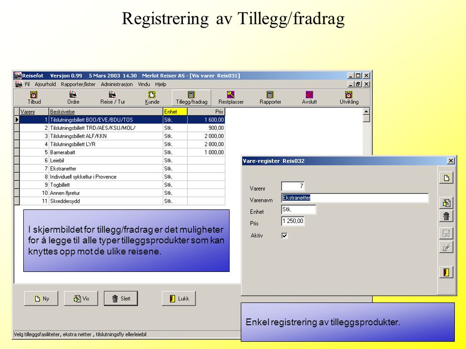 Registrering av Tillegg/fradrag
