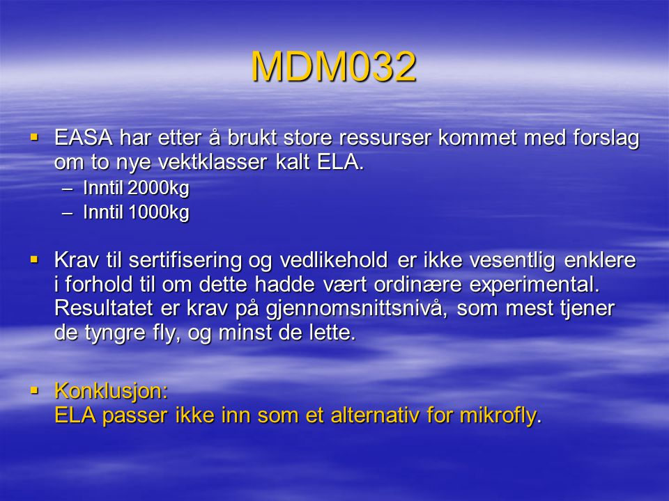 MDM032 EASA har etter å brukt store ressurser kommet med forslag om to nye vektklasser kalt ELA. Inntil 2000kg.