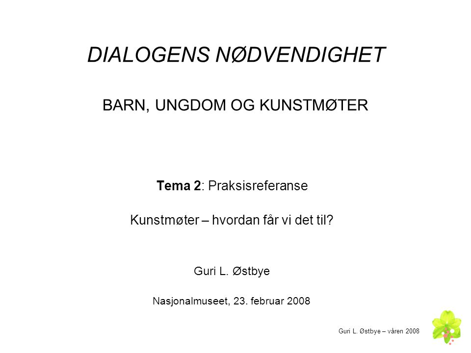 DIALOGENS NØDVENDIGHET BARN, UNGDOM OG KUNSTMØTER