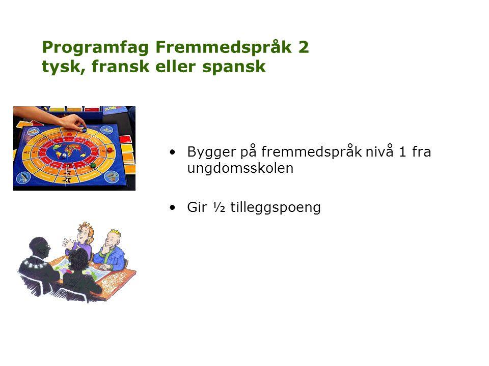 Programfag Fremmedspråk 2 tysk, fransk eller spansk