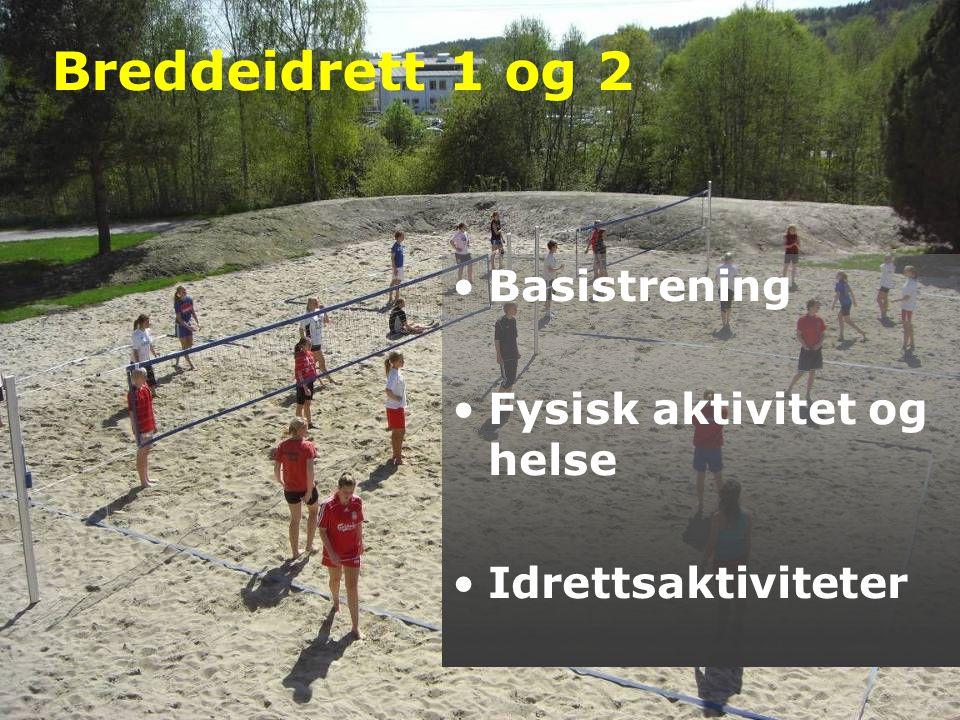 Breddeidrett 1 og 2 Basistrening Fysisk aktivitet og helse