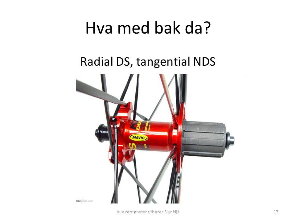 Hva med bak da Radial DS, tangential NDS