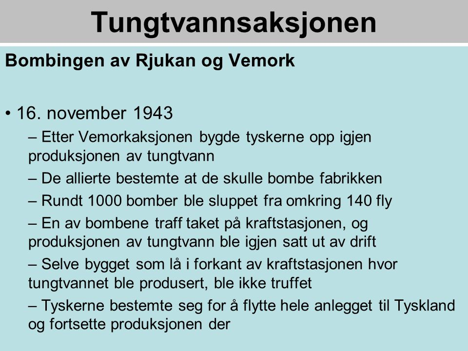 Tungtvannsaksjonen Bombingen av Rjukan og Vemork 16. november 1943