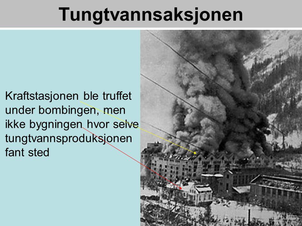 Tungtvannsaksjonen Kraftstasjonen ble truffet under bombingen, men ikke bygningen hvor selve tungtvannsproduksjonen fant sted.