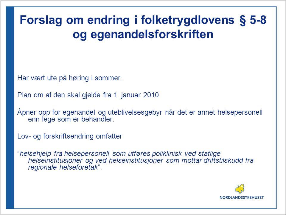 Forslag om endring i folketrygdlovens § 5-8 og egenandelsforskriften