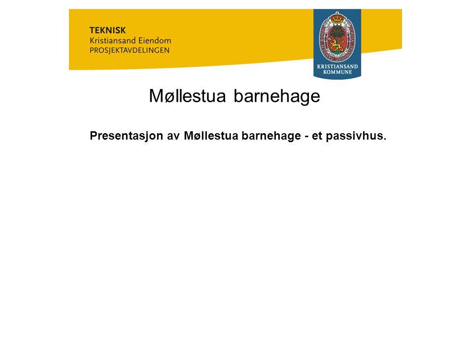 Presentasjon av Møllestua barnehage - et passivhus.