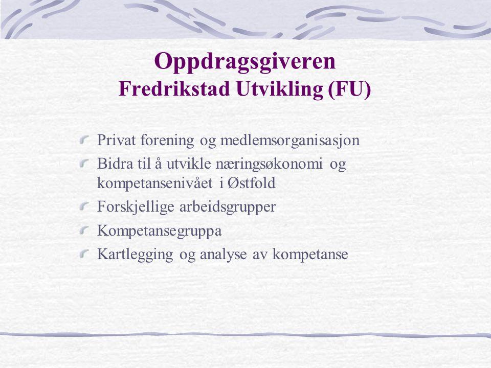 Oppdragsgiveren Fredrikstad Utvikling (FU)