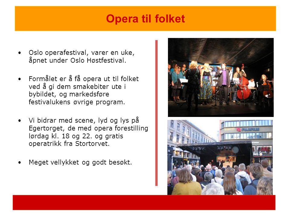 Opera til folket Oslo operafestival, varer en uke, åpnet under Oslo Høstfestival.