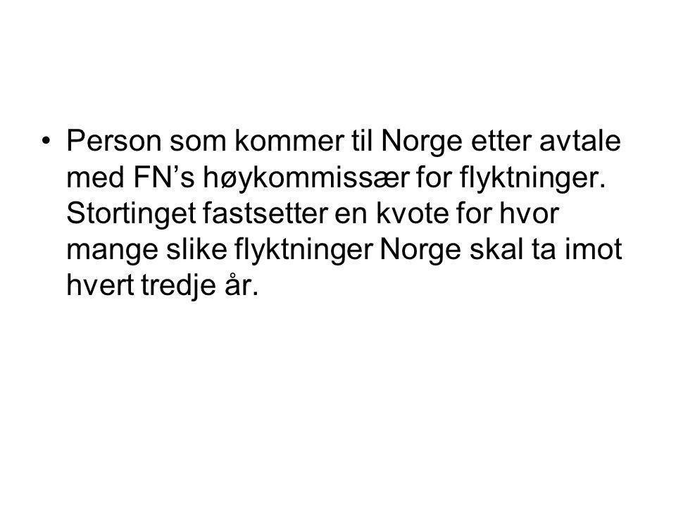 Person som kommer til Norge etter avtale med FN's høykommissær for flyktninger.