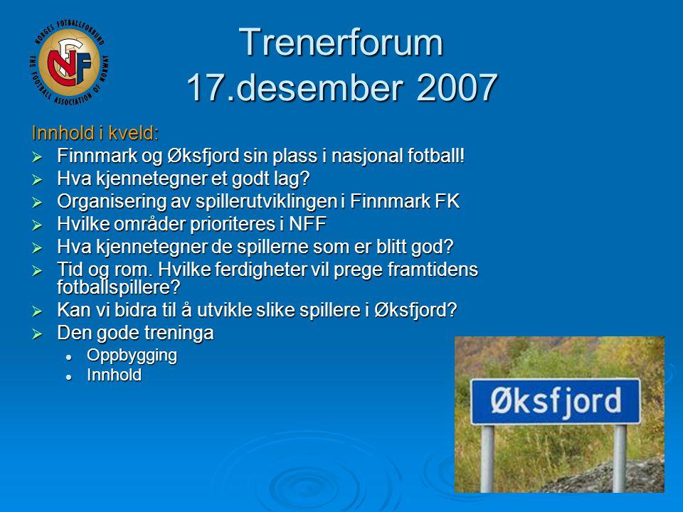 Trenerforum 17.desember 2007 Innhold i kveld: