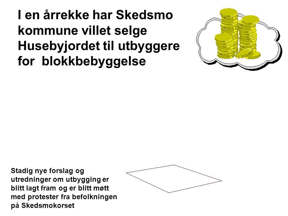 I en årrekke har Skedsmo kommune villet selge Husebyjordet til utbyggere for blokkbebyggelse
