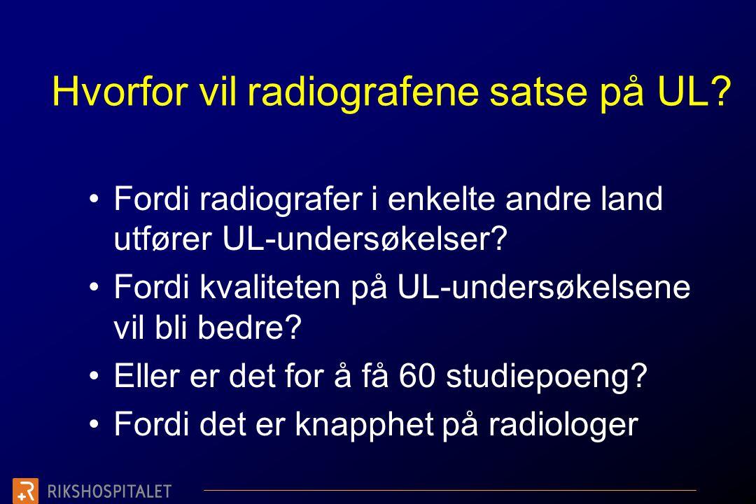 Hvorfor vil radiografene satse på UL