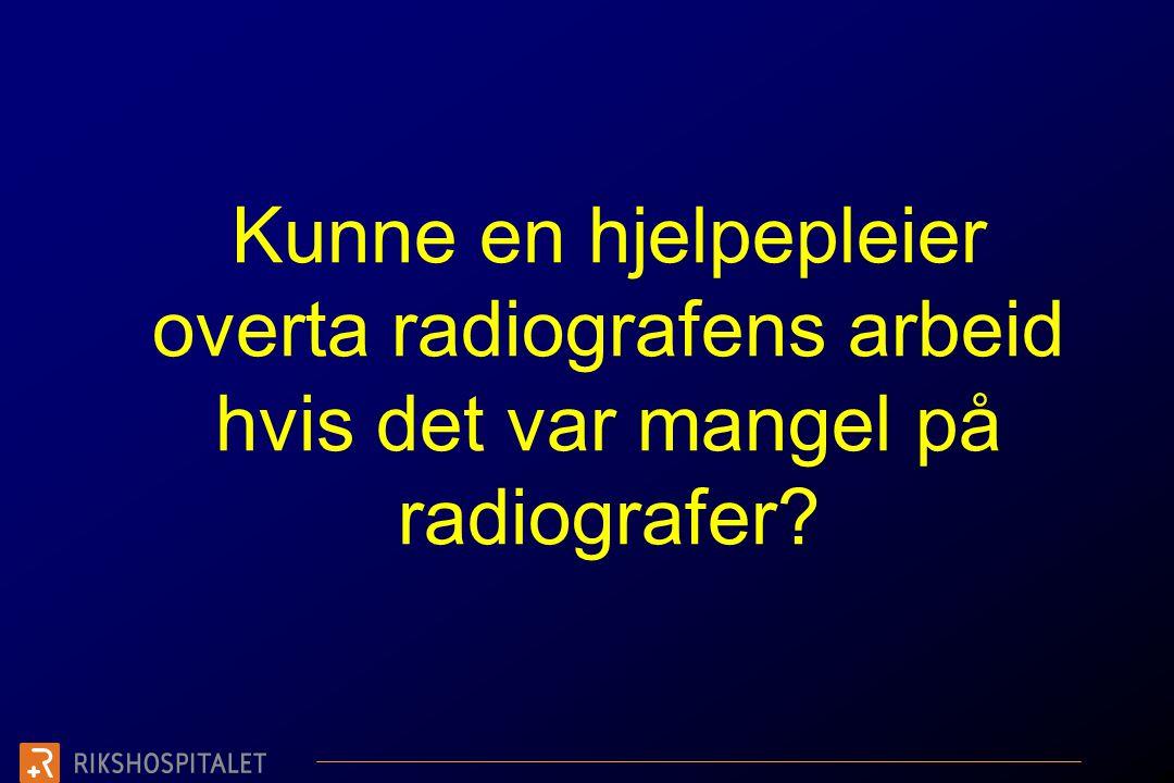 Kunne en hjelpepleier overta radiografens arbeid hvis det var mangel på radiografer