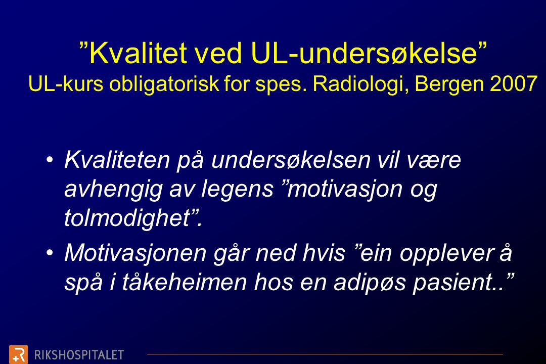 Kvalitet ved UL-undersøkelse UL-kurs obligatorisk for spes