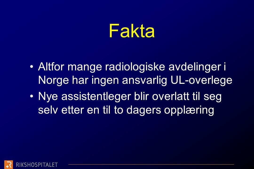 Fakta Altfor mange radiologiske avdelinger i Norge har ingen ansvarlig UL-overlege.