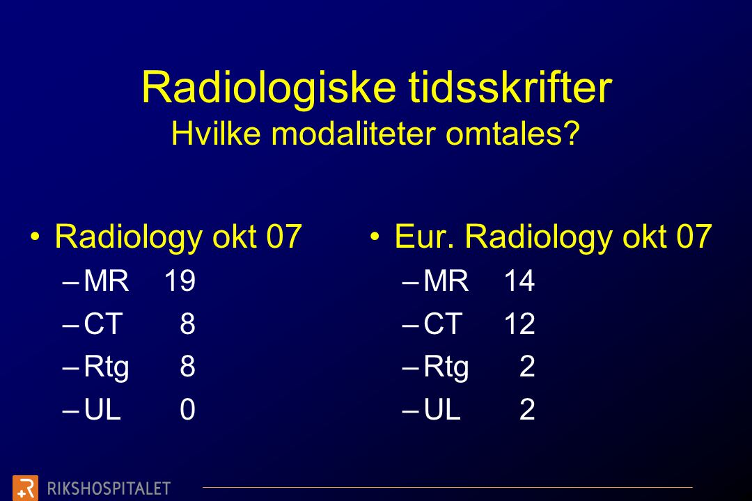 Radiologiske tidsskrifter Hvilke modaliteter omtales