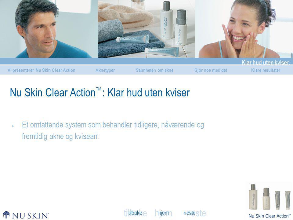 Nu Skin Clear Action™: Klar hud uten kviser