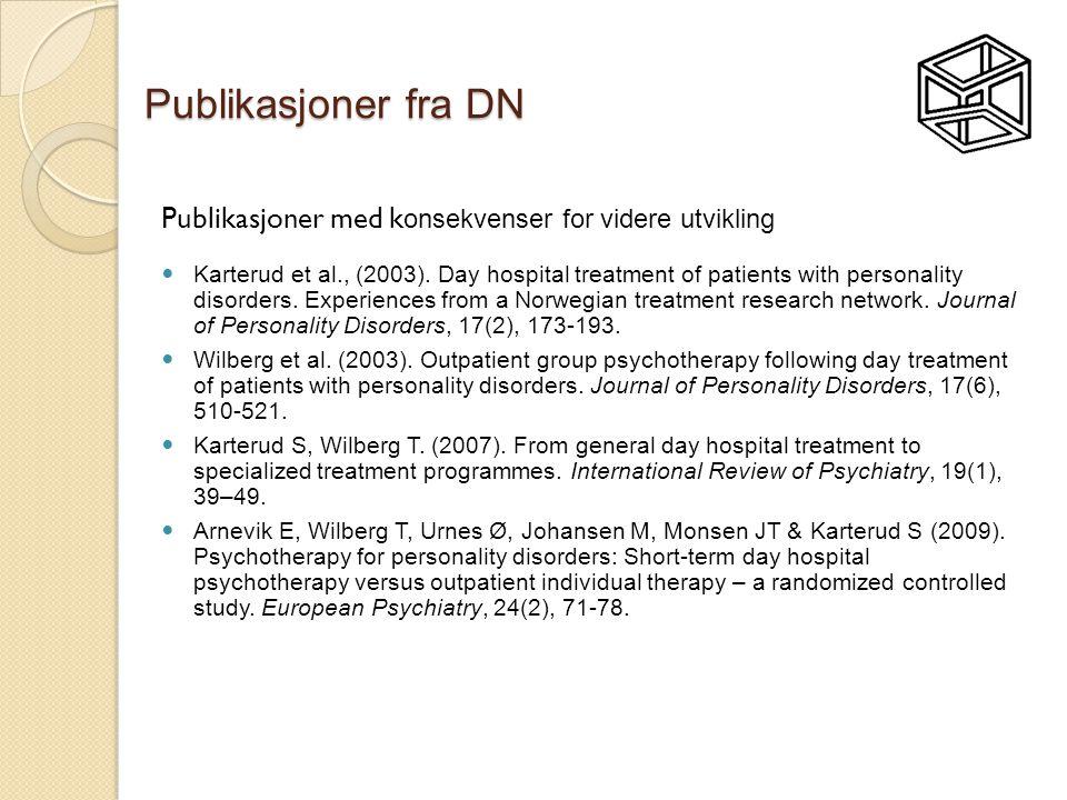 Publikasjoner fra DN Publikasjoner med konsekvenser for videre utvikling.