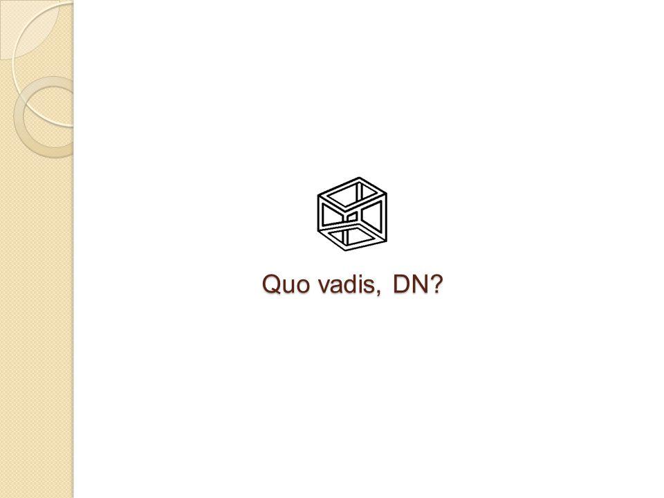 Quo vadis, DN